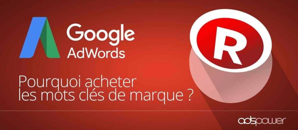 Pourquoi acheter les mots clefs de sa marque sur Google Ads