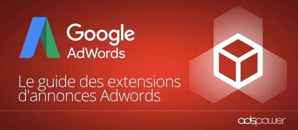 Les extensions d'annonces pour personnaliser vos campagnes Google Ads