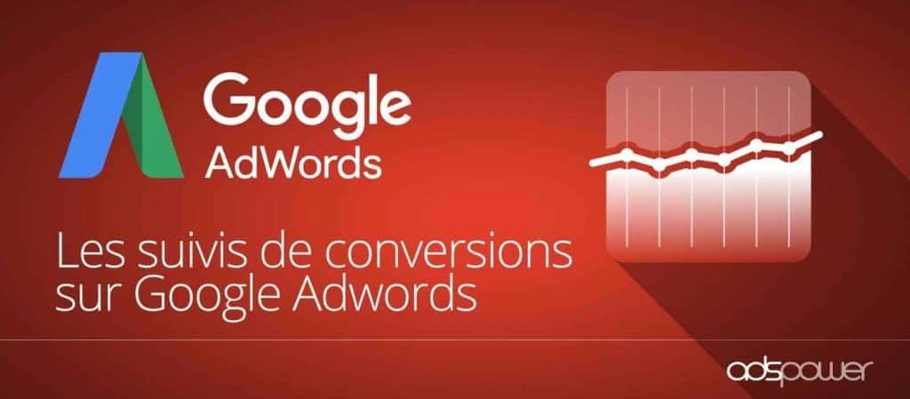 Pourquoi suivre les conversions sur Adwords. Suivre et optimiser ses conversions sur Google Adwords